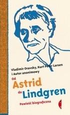 Okładka książki Od Astrid do Lindgren. Powieść biograficzna