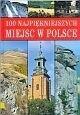 Okładka książki 100 najpiękniejszych miejsc w Polsce