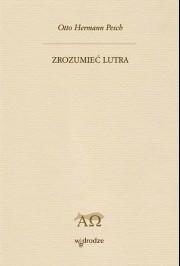 Okładka książki Zrozumieć Lutra