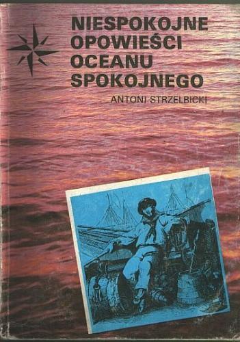 Okładka książki Niespokojne opowieści Oceanu Spokojnego