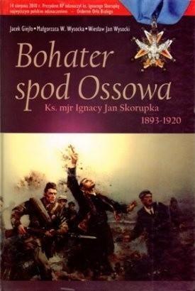 Okładka książki Bohater spod Ossowa. Ks. mjr Ignacy Jan Skorupka 1893-1920