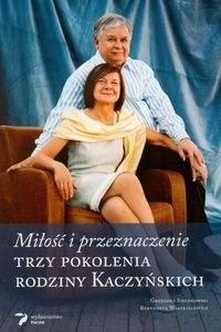 Okładka książki Miłość i przeznaczenie. Trzy pokolenia rodziny Kaczyńskich