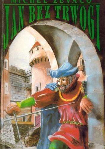 Okładka książki Jan bez Trwogi. Powieść historyczna z czasów Karola VI Szalonego
