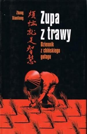Okładka książki Zupa z trawy. Dziennik z chińskiego gułagu