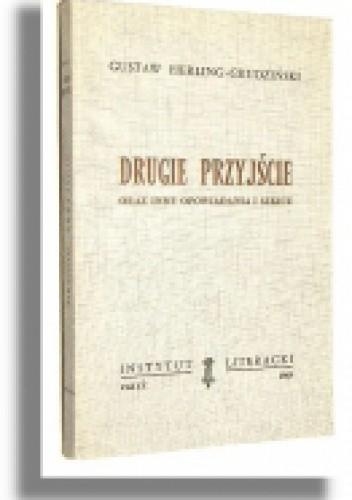 Okładka książki Drugie przyjście oraz inne opowiadania i szkice