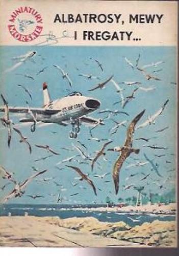 Okładka książki Albatrosy, mewy i fregaty...