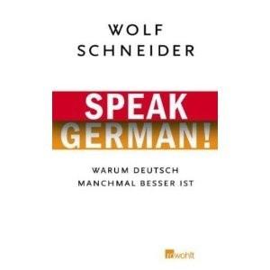 Okładka książki Speak German! Warum Deutsch manchmal besser ist