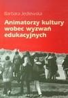 Okładka książki Animatorzy kultury wobec wyzwań edukacyjnych