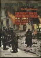 Utracony Honor, Zdradzona Wiara. Relacja Żołnierza Leibenstandarte SS Adolf Hitler