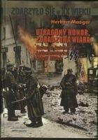 Okładka książki Utracony Honor, Zdradzona Wiara. Relacja Żołnierza Leibenstandarte SS Adolf Hitler