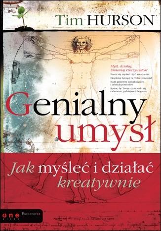 Okładka książki Genialny umysł. Jak myśleć i działać kreatywnie