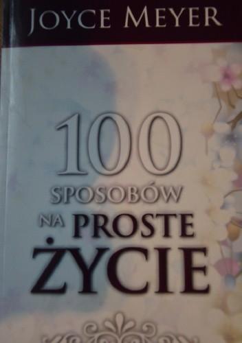 Okładka książki 100 Sposobów na proste życie