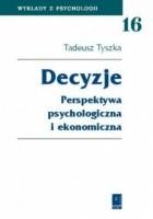 Decyzje: perspektywa psychologiczna i ekonomiczna
