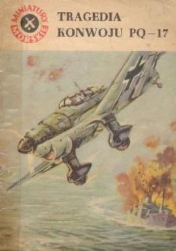 Okładka książki Tragedia konwoju PQ-17