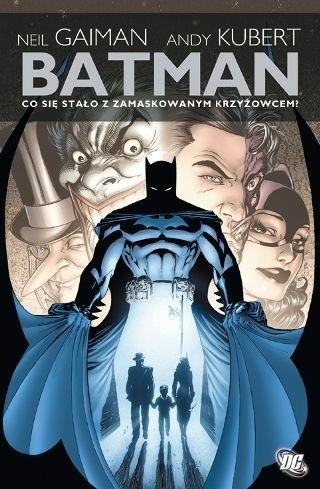 Okładka książki Batman: Co się stało z zamaskowanym krzyżowcem?