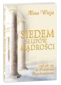 Okładka książki Siedem słupów mądrości czyli jak żyć w Przestrzeni Błogosławieństwa