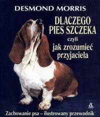 Okładka książki Dlaczego pies szczeka czyli jak zrozumieć przyjaciela