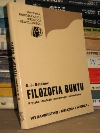 Okładka książki Filozofia buntu - Krytyka ideologii lewicowego radykalizmu