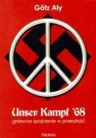 Unser Kampf '68. Gniewne spojrzenie w przeszłość
