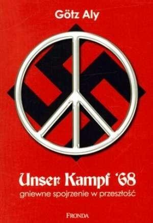 Okładka książki Unser Kampf '68. Gniewne spojrzenie w przeszłość