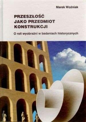 Okładka książki Przeszłość jako przedmiot konstrukcji