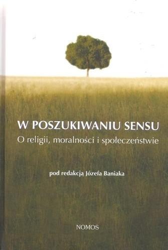 Okładka książki W poszukiwaniu sensu. O religii, moralności i społeczeństwie