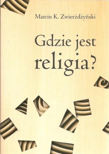 Okładka książki Gdzie jest religia? Pięć dychotomii Thomasa Luckmanna