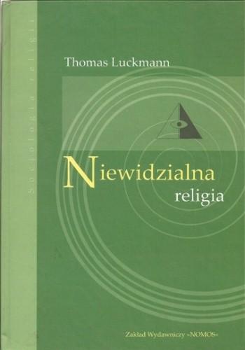 Okładka książki Niewidzialna religia. Problem religii we współczesnym społeczeństwie