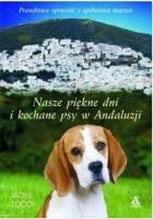 Nasze piękne dni i kochane psy w Andaluzji