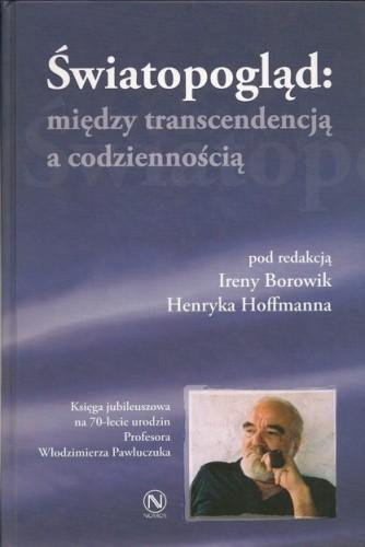 Okładka książki Światopogląd: między transcendencją, a codziennością