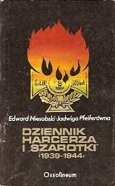 Okładka książki Dziennik harcerza i ''Szarotki'' (1939-1944)