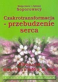 Okładka książki Czakrotransformacja - przebudzenie serca. Ewolucja wszeświatów w nas