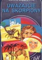 Uważajcie na skorpiony