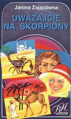 Okładka książki Uważajcie na skorpiony