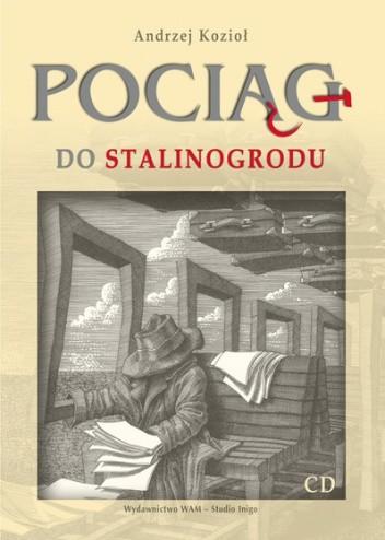 Okładka książki Pociąg do Stalinogrodu i inne opowiadania