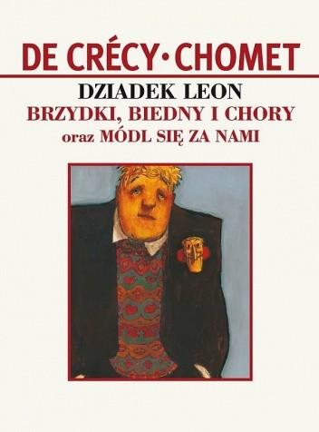 Okładka książki Dziadek Leon - Brzydki Biedny i Chory
