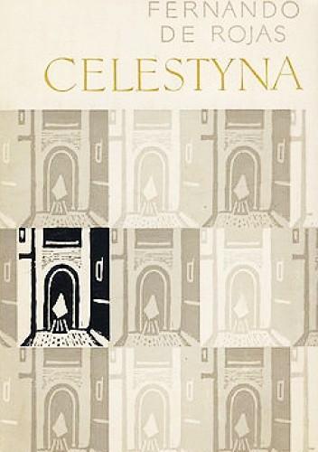 Okładka książki Celestyna. Tragikomedia o Kalikście i Melibei