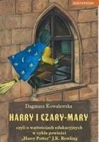 """Harry i czary mary czyli o wartościach edukacyjnych w cyklu powieści """"Harry Potter"""" J.K. Rowling"""