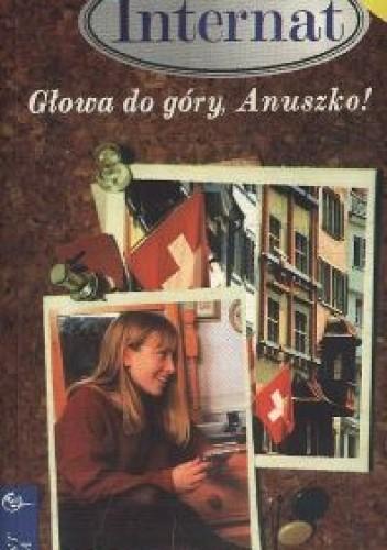 Okładka książki Głowa do góry, Anuszko!