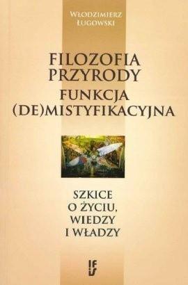 Okładka książki Filozofia przyrody - funkcja (de)mistyfikacyjna