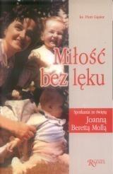 Okładka książki Miłość bez lęku. Spotkania ze świętą Joanną Berettą Molą