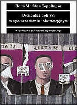 Okładka książki Demontaż polityki w społeczeństwie informacyjnym