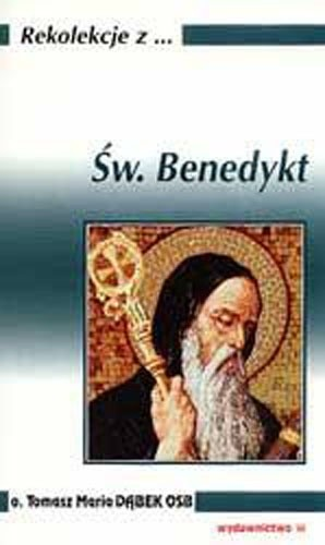 Okładka książki Rekolekcje z ... św. Benedyktem