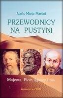 Okładka książki Przewodnicy na pustyni. Mojżesz, Piotr, Ignacy i... my