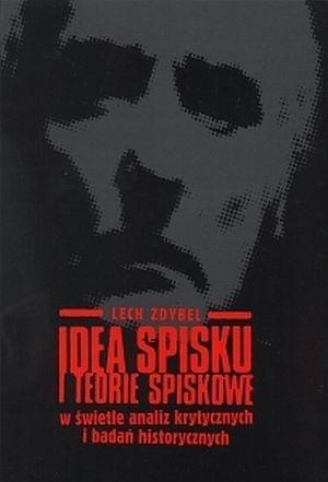 Okładka książki Idea spisku i teorie spiskowe w świetle analiz krytycznych i badań historycznych