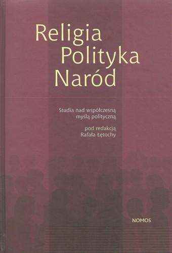Okładka książki Religia - Polityka - Naród. Studia nad współczesną myślą polityczną