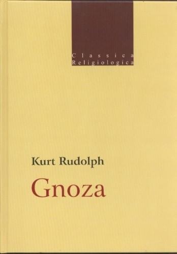 Okładka książki Gnoza. Istota i historia późnoantycznej formacji religijnej