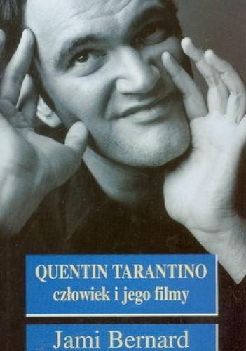 Okładka książki Quentin Tarantino. Człowiek i jego filmy