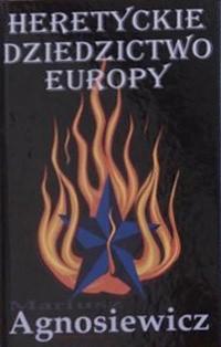 Okładka książki Heretyckie dziedzictwo Europy