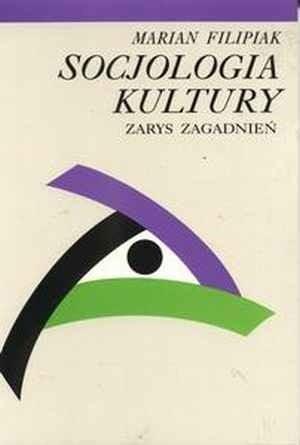 Okładka książki Socjologia kultury. Zarys zagadnień